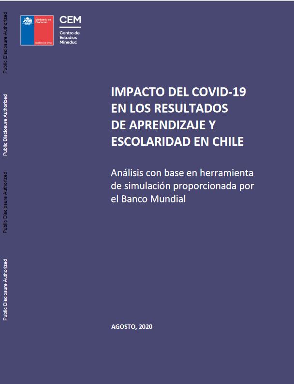 Impacto del COVID-19 en los Resultados de Aprendizaje y Escolaridad en Chile : Análisis con Base en Herramienta de Simulación Proporcionada por el Banco Mundial